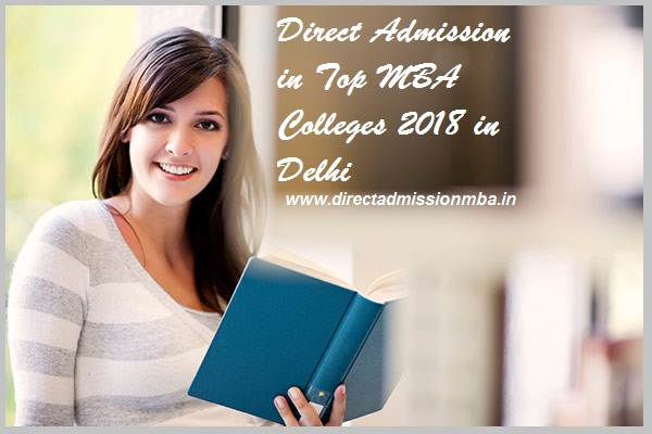 Direct Admission in Top MBA Colleges 2018 in Delhi
